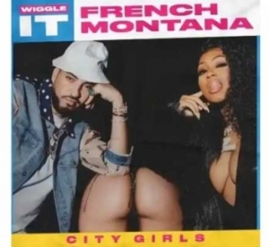 French Montana - Wiggle It Feat City Girls